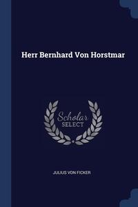 Книга под заказ: «Herr Bernhard Von Horstmar»