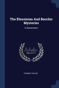 Книга под заказ: «The Eleusinian And Bacchic Mysteries»