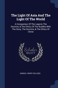 Книга под заказ: «The Light Of Asia And The Light Of The World»
