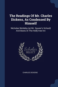 Книга под заказ: «The Readings Of Mr. Charles Dickens, As Condensed By Himself»