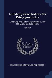 Книга под заказ: «Anleitung Zum Studium Der Kriegsgeschichte»