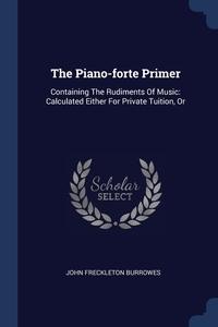 Книга под заказ: «The Piano-forte Primer»