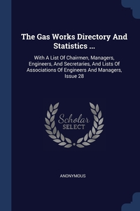 Книга под заказ: «The Gas Works Directory And Statistics ...»