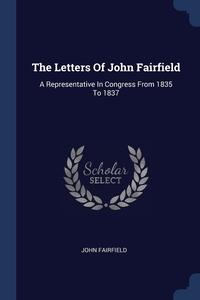 Книга под заказ: «The Letters Of John Fairfield»