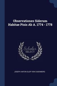 Книга под заказ: «Observationes Siderum Habitae Pisis Ab A. 1774 - 1778»