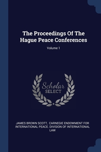 Книга под заказ: «The Proceedings Of The Hague Peace Conferences; Volume 1»