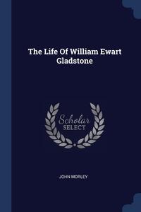 Книга под заказ: «The Life Of William Ewart Gladstone»