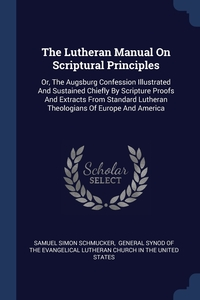 Книга под заказ: «The Lutheran Manual On Scriptural Principles»
