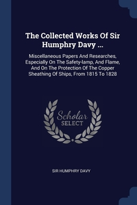 Книга под заказ: «The Collected Works Of Sir Humphry Davy ...»