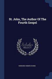 Книга под заказ: «St. John, The Author Of The Fourth Gospel»