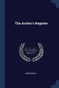 Книга под заказ: «The Archer's Register»