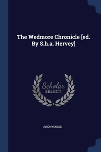 Книга под заказ: «The Wedmore Chronicle [ed. By S.h.a. Hervey]»