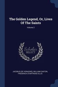Книга под заказ: «The Golden Legend, Or, Lives Of The Saints; Volume 2»