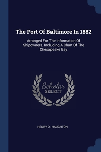 Книга под заказ: «The Port Of Baltimore In 1882»
