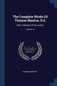 Книга под заказ: «The Complete Works Of Thomas Manton, D.d.»