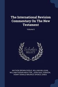Книга под заказ: «The International Revision Commentary On The New Testament; Volume 6»