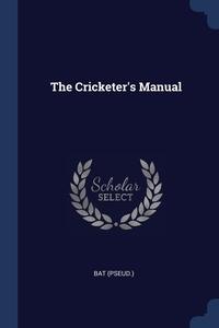 Книга под заказ: «The Cricketer's Manual»