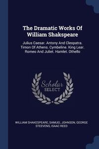 Книга под заказ: «The Dramatic Works Of William Shakspeare»