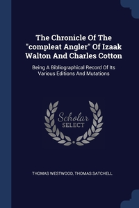 """Книга под заказ: «The Chronicle Of The """"compleat Angler"""" Of Izaak Walton And Charles Cotton»"""