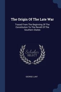 Книга под заказ: «The Origin Of The Late War»