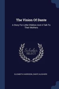 Книга под заказ: «The Vision Of Dante»