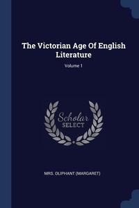 Книга под заказ: «The Victorian Age Of English Literature; Volume 1»