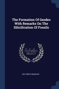 Книга под заказ: «The Formation Of Geodes With Remarks On The Silicification Of Fossils»