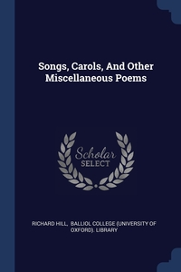 Книга под заказ: «Songs, Carols, And Other Miscellaneous Poems»