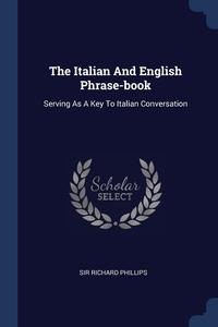 Книга под заказ: «The Italian And English Phrase-book»