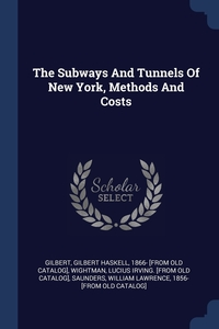 Книга под заказ: «The Subways And Tunnels Of New York, Methods And Costs»