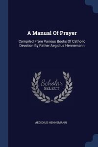 Книга под заказ: «A Manual Of Prayer»