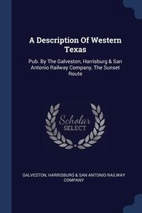 Книга под заказ: «A Description Of Western Texas»