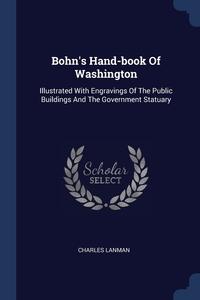 Книга под заказ: «Bohn's Hand-book Of Washington»