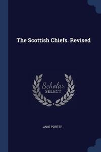 Книга под заказ: «The Scottish Chiefs. Revised»
