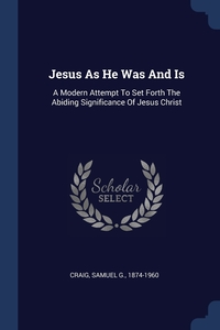 Книга под заказ: «Jesus As He Was And Is»