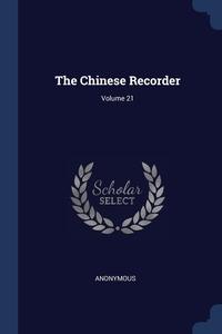 Книга под заказ: «The Chinese Recorder; Volume 21»