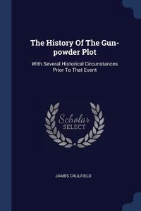 Книга под заказ: «The History Of The Gun-powder Plot»