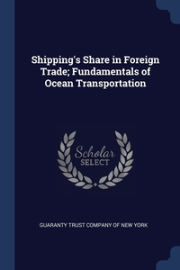 Книга под заказ: «Shipping's Share in Foreign Trade; Fundamentals of Ocean Transportation»