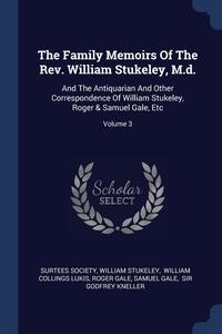 Книга под заказ: «The Family Memoirs Of The Rev. William Stukeley, M.d.»