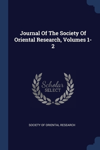 Книга под заказ: «Journal Of The Society Of Oriental Research, Volumes 1-2»