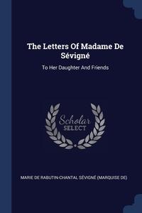 Книга под заказ: «The Letters Of Madame De Sévigné»