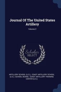 Книга под заказ: «Journal Of The United States Artillery; Volume 2»