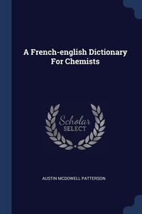 Книга под заказ: «A French-english Dictionary For Chemists»