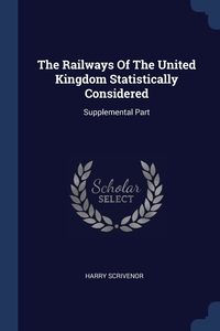 Книга под заказ: «The Railways Of The United Kingdom Statistically Considered»