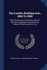 Книга под заказ: «The London Building Acts, 1894 To 1905»