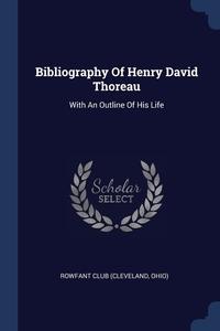 Книга под заказ: «Bibliography Of Henry David Thoreau»