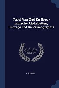 Книга под заказ: «Tabel Van Oud En Niew-indische Alphabetten, Bijdrage Tot De Palaeographie»