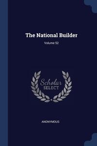 Книга под заказ: «The National Builder; Volume 52»