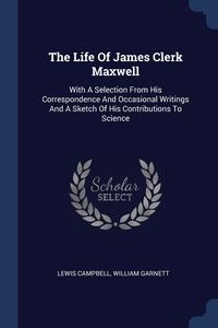 Книга под заказ: «The Life Of James Clerk Maxwell»