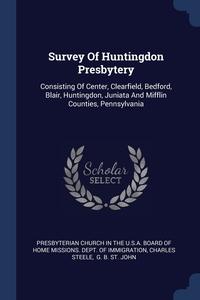 Книга под заказ: «Survey Of Huntingdon Presbytery»
